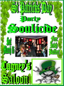 Soulicide St Patty Party Cagneys Saloon