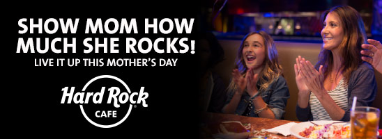 mothers day hard rock cafe