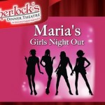 maria night out dinner theatre