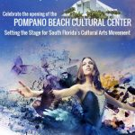Pompano Beach Cultural Center Opening Weekend
