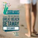 Friday Night Sound Waves Launches 2nd Great Beach Getaway Giveaway