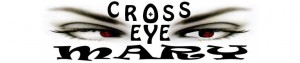 Cross Eye Mary